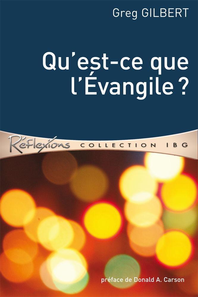 """Recension: """"Qu'est-ce que l'évangile"""" par Greg Gilbert (éditions CLE, 2012)"""